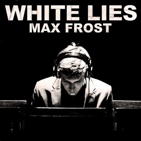 testo canzone white max white lies testo musickr e testi