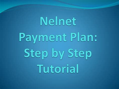 powerpoint tutorial step by step ppt nelnet payment plan step by step tutorial