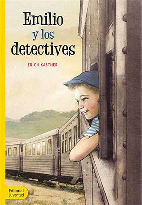 libro emilio y los detectives los libros que van a encantar a los ni 241 os de 8 a 241 os emilio y los detectives