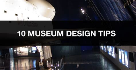 museum exhibition layout software 10 tips for museum exhibit design success designshop
