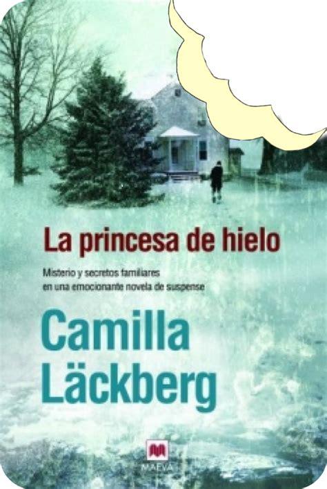 la princesa de hielo 8416690618 devoradores de libros la princesa de hielo camilla l 228 ckberg