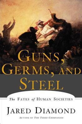 libro guns germs and steel guns germs and steel the fates of human societies by jared diamond paperback