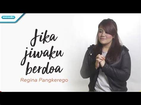 jiwaku berdoa regina pangkerego  lyric youtube