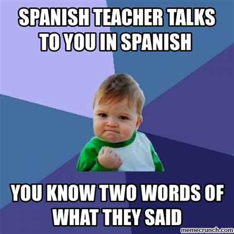 Spanish Memes Funny - spanish class everyday