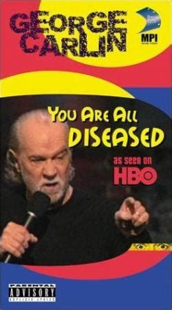 george carlin you are all diseased 1999 full movie cr 237 ticas de george carlin you are all diseased tv 1999 filmaffinity