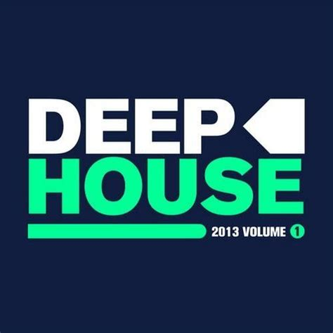 Deep House 2013 Vol 1 Free Mp3 Download Full Tracklist