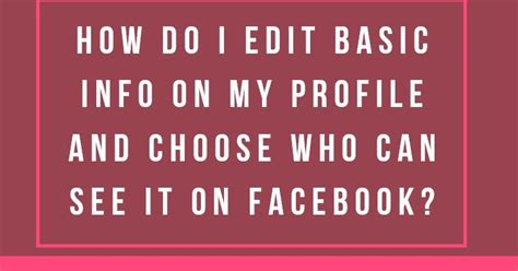 how to change profile picture on book how do i edit basic info on my profile and choose who can