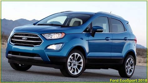 New Ford 2018 Ecosport by Ford Ecosport 2018 New 2018 Ford Ecosport Review