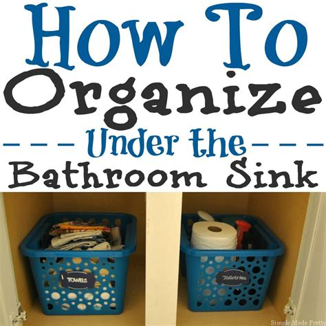 how to organize under the bathroom sink how to organize under the bathroom sink simple made pretty