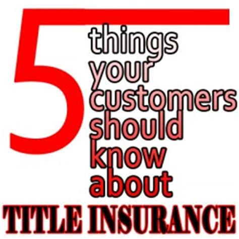 5 things your customers should about title insurance