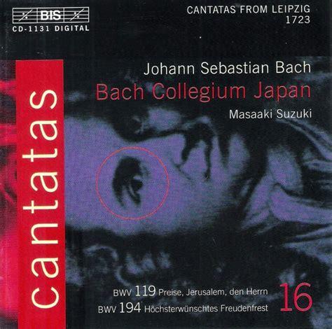 Bach Cantatas Suzuki Masaaki Suzuki Bach Collegium Japan Cantatas Volume 16