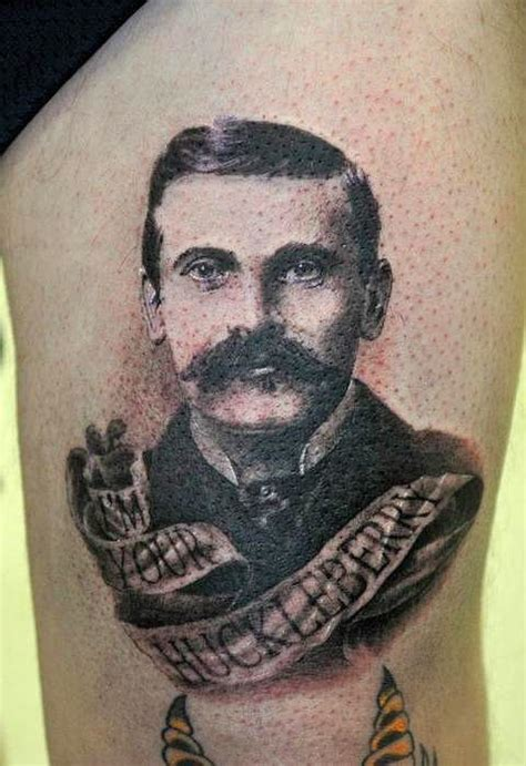 doc holliday tattoos if you fellows been hunted from one by doc holliday