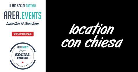 location matrimoni con chiesa interna location con chiesa interna area events
