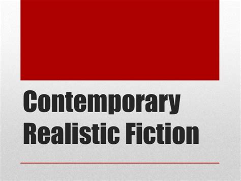 contemporary fiction contemporary realistic fiction
