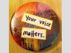 Your Voice Matters Quotes. QuotesGram I Love You Because Tumblr
