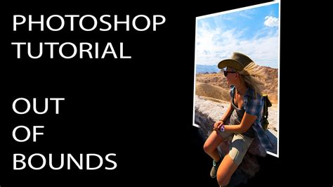Photoshop Cs5 Tutorial Out Of Bounds Photo Effect | photoshop cc 2016 tutorial 3d out of bounds effect youtube