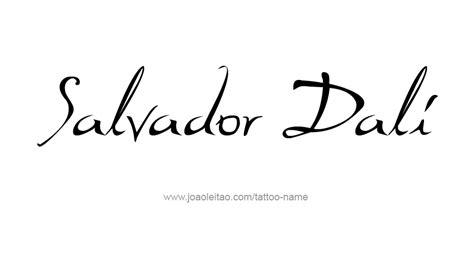 salvador dali artist name tattoo designs tattoos with names
