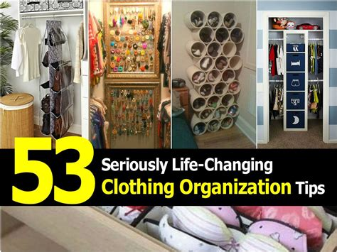 clothing organization 53 seriously life changing clothing organization tips