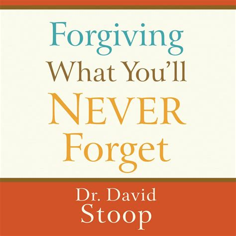 download mp3 free never forget you forgiving what you ll never forget by david stoop