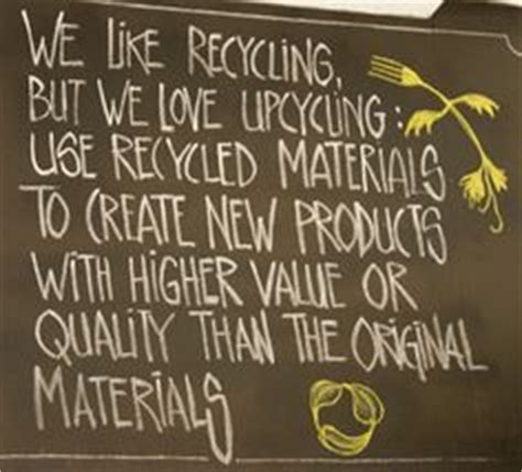 upcycling quotes 1000 images about quotes on upcycle