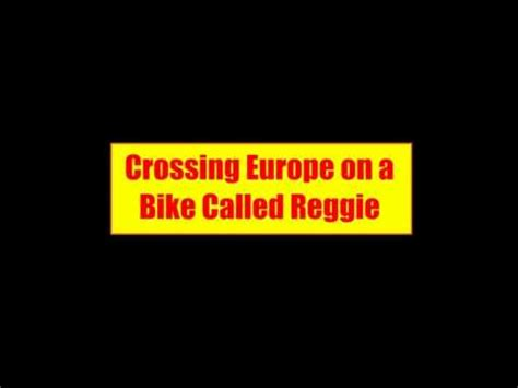 spain to on a bike called reggie books crossing europe on a bike called reggie 2011