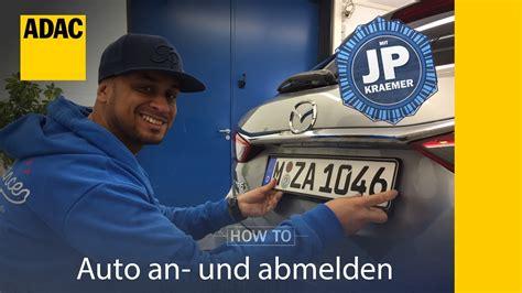 Auto Abmelden Wo by Adac How To Auto An Und Abmelden Mit Jean Pierre Kraemer