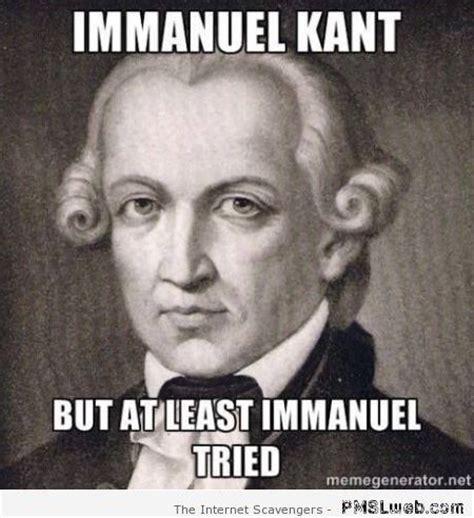 Philosopher Meme - 7 immanuel kant meme pmslweb