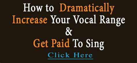 get paid to sing dramatically increase your vocal range