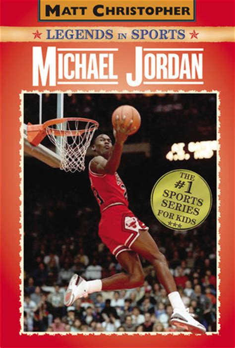 biography of michael jordan book michael jordan legends in sports by matt christopher
