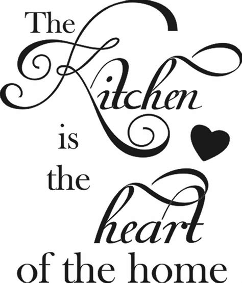 the kitchen is the of the home the kitchen is the of the home vertical quote the