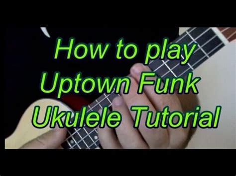 drum tutorial for uptown funk how to play uptown funk by bruno mars ukulele tutorial