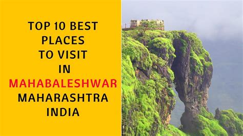 10 Places Im Dying To Visit by Top 10 Best Places To Visit In Mahabaleshwar