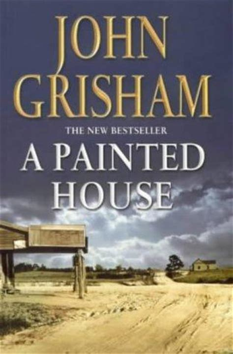 a painted house john grisham a painted house by john grisham