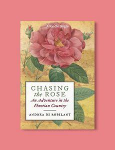 Books Set In Italy Chasing The Rose An Adventure In The