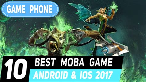 moba for android top 10 best moba android i ios 2017