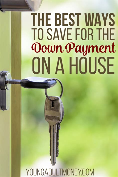 down payment for a house best ways to save a house down payment young adult money