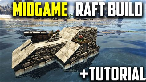 ark motorboat builds ark raft build tutorial great solo player build youtube