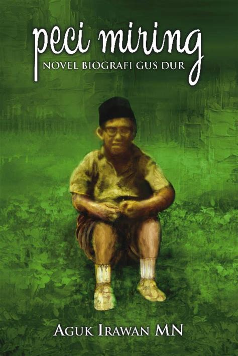 Buku Novel Peci Miring Novel Biografi Gus Dur Ky peci miring novel biografi gus dur kaurama