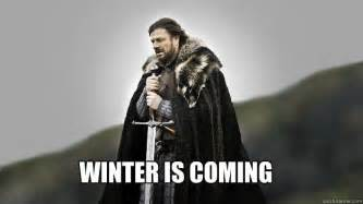 Winter Is Coming Meme - ned stark winter is coming memes quickmeme