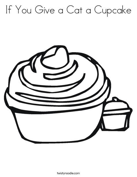if you give a cat a cupcake coloring page twisty noodle