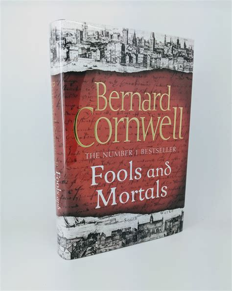 fools and mortals fools and mortals by bernard cornwell 2017
