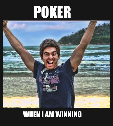 eliize funny poker meme when i am winning a life