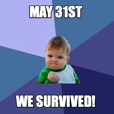 May Meme - meme creator may 31st we survived meme generator at