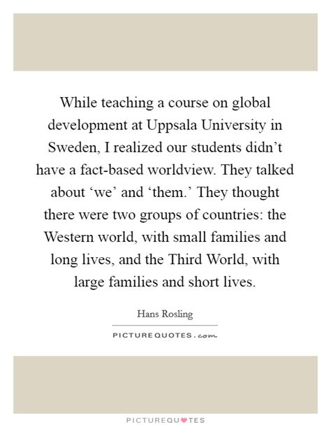 hans rosling best quote hans rosling quotes sayings 32 quotations