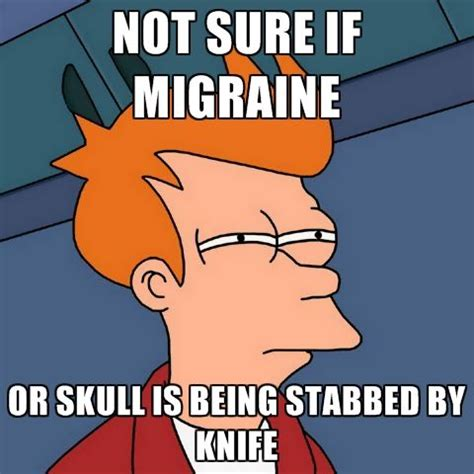 Headache Meme - 17 best images about migraines are from the devil on
