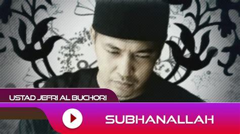 download mp3 full album ustad jefri ustad jefri al buchori subhanallah official video doovi