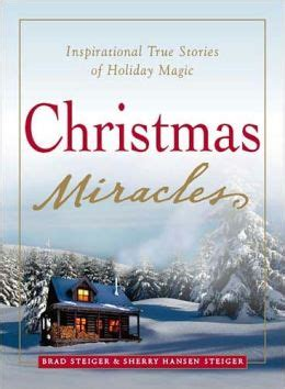 best inspirational christmas stories miracles inspirational true stories of magic by brad steiger 9781605500171