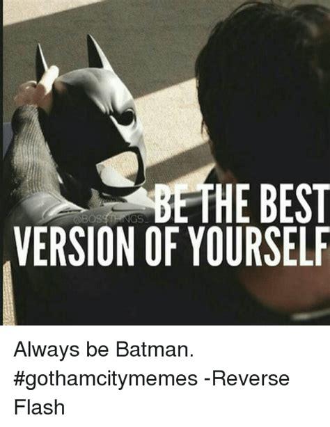 Always Be Batman Meme - 25 best memes about always be batman always be batman memes