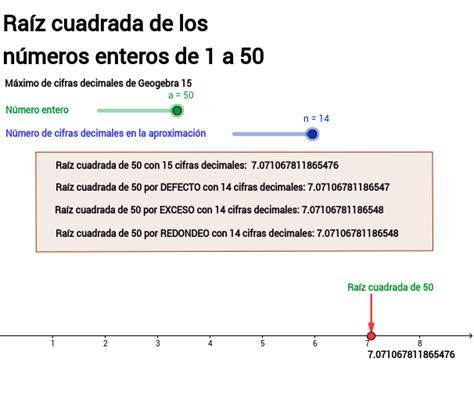 raiz cuadrada de 50 ra 237 z cuadrada de los n 250 meros enteros de 1 a 50 geogebra