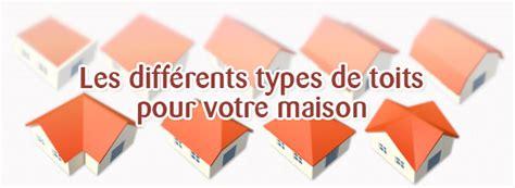 Different Type De Toiture 4751 by Quelle Toiture Pour Ma Maison Ou Mon Extension